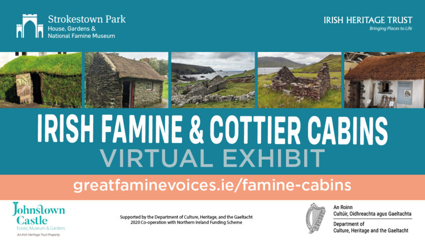 Irish Famine & Cottier Cabins Exhibition