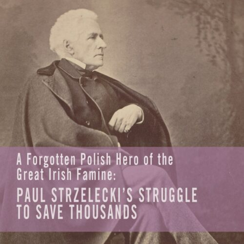 Exhibition now showing at the Irish Agricultural Museum: Paul Strzelecki – Forgotten Polish Hero of the Great Irish Famine